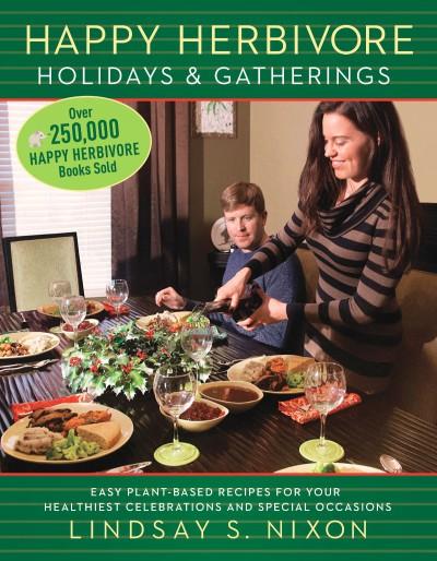 Happy Herbivore Holidays & Gatherings