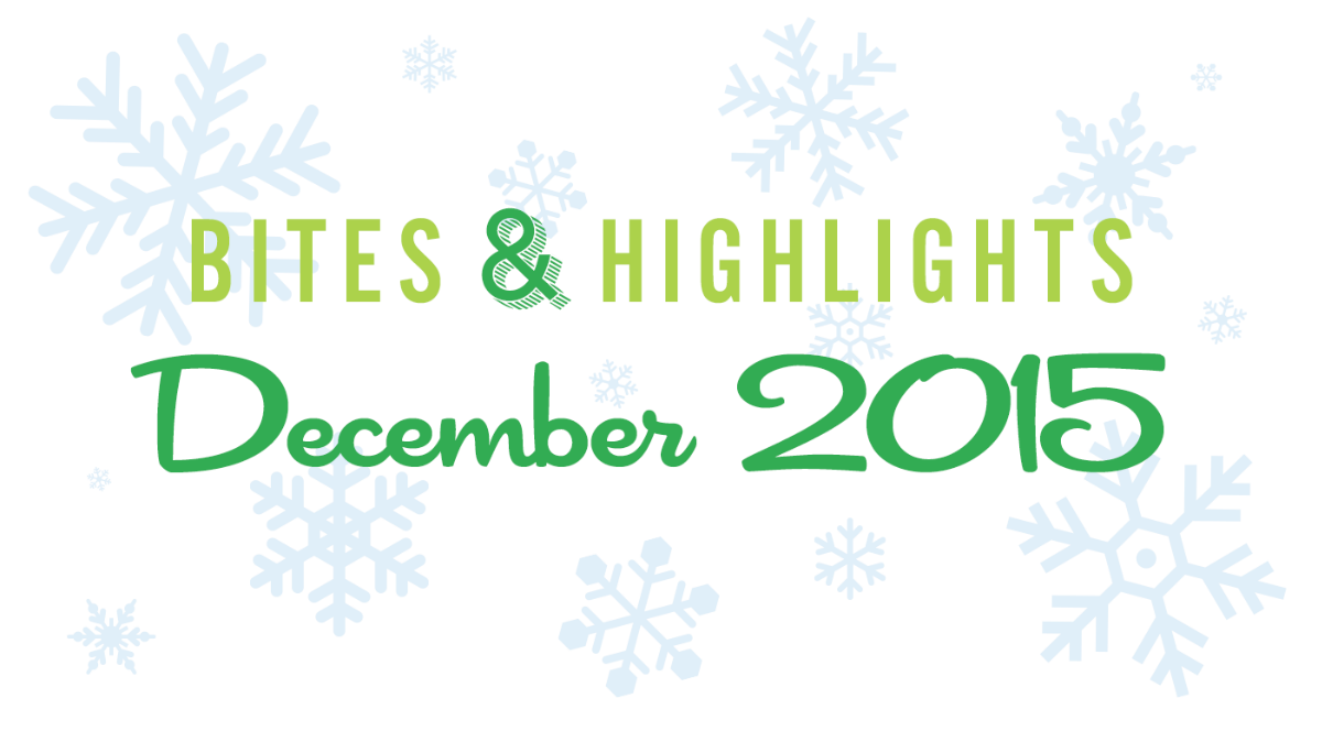 December 2015 Bites & Highlights